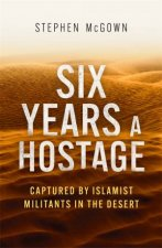 Six Years A Hostage