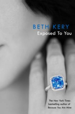 One Night Of Passion: Exposed To You by Beth Kery