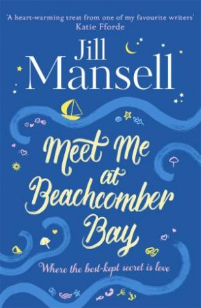 Meet Me At Beachcomber Bay: A Delicious Cornish Romance by Jill Mansell