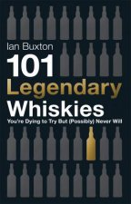 101 Legendary Whiskies Youre Dying to Try But Possibly Never Will