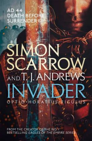 Invader by Simon Scarrow & T J Andrews