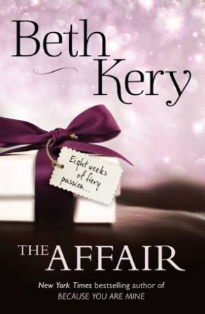 The Affair: Complete Novel by Beth Kery