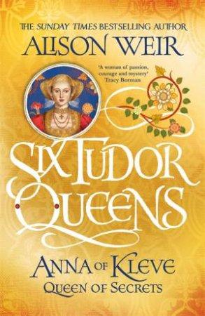 Anna Of Kleve, Queen Of Secrets