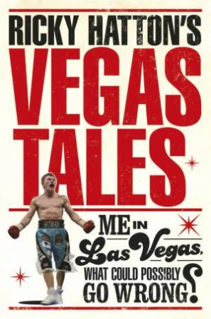 Ricky Hatton's Vegas Tales by Ricky Hatton