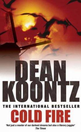 Cold Fire by Dean Koontz