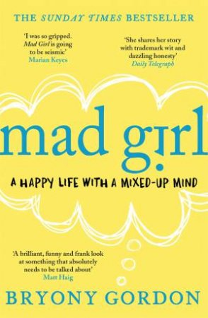 Mad Girl: A Happy Life With A Mixed-Up Mind