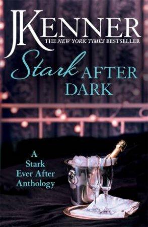 Stark After Dark: A Stark Ever After Anthology by J. Kenner