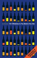 101 Whiskies To Try Before You Die Revised And Updated