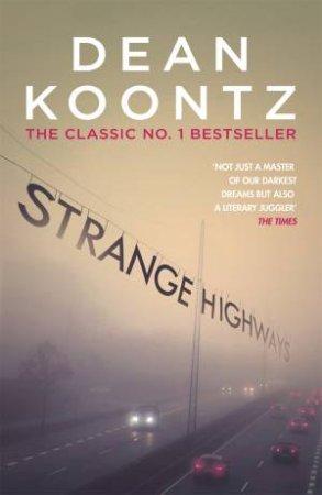 Strange Highways by Dean Koontz