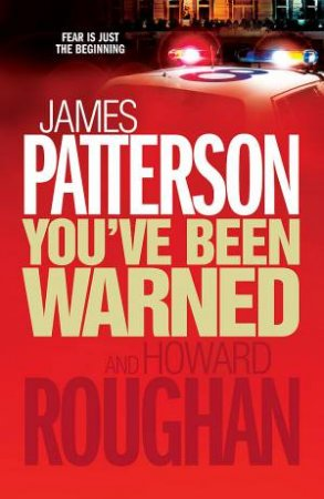 You've Been Warned by James Patterson & Howard Roughan