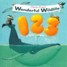 Wonderful Wildlife 123 by Charles Fuge