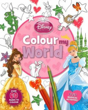 Colour My World:  Disney Princess