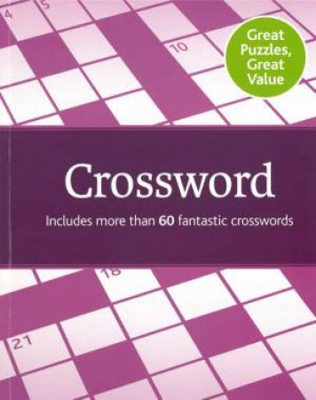 Crossword: More Than 60 Fantastic Crosswords by Various