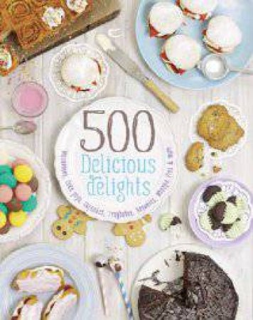 500 Delicious Delights by Various