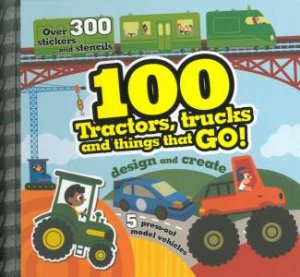 100 Tractors Trucks And Things That Go