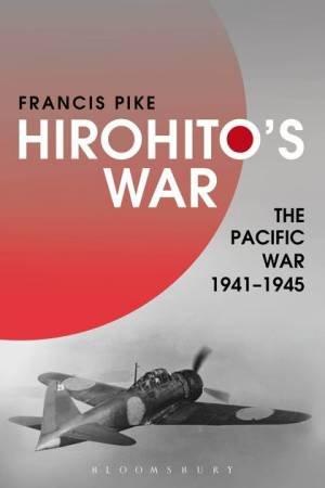 Hirohito's War by Francis Pike