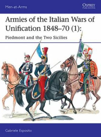 Armies Of The Italian Wars Of Unification 1848-70