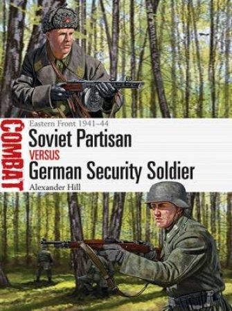 Soviet Partisan vs German Security Soldier: Eastern Front 1941-44