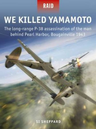 We Killed Yamamoto by Si Sheppard