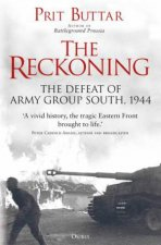 The Reckoning The Defeat Of Army Group South 1944