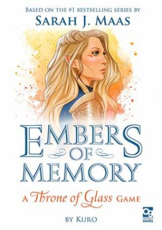 Embers Of Memory: A Throne Of Glass Game by Kuro & Sarah J. Maas & Coralie Jubenott