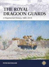 The Royal Dragoon Guards A Regimental History 16852018