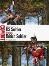US Soldier vs British Soldier War Of 1812