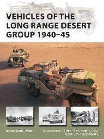 Vehicles Of The Long Range Desert Group 1940-47 by Gavin Mortimer