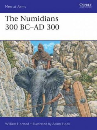The Numidians 300 BC-AD 300 by William Horsted
