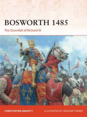 The Downfall Of Richard III by Christopher Gravett