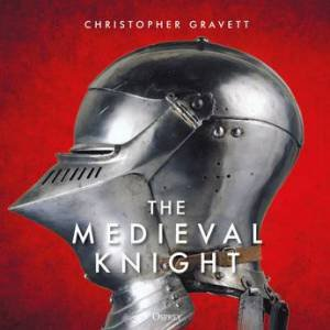 The Medieval Knight by Gravett Christopher