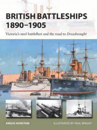 British Battleships 1890-1905 by Angus Konstam