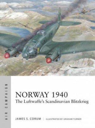 Norway 1940 by James S. Corum & Graham Turner