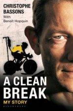 A Clean Break by Christophe Bassons & Benolt Hopquin & Peter Cossin