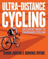 Ultra-Distance Cycling by Simon Jobson & Dominic Irvine