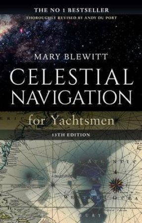 Celestial Navigation For Yachtsmen, 13th Edition by Mary Blewitt