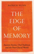 The Edge Of Memory Ancient Stories Oral Tradition And The PostGlacia