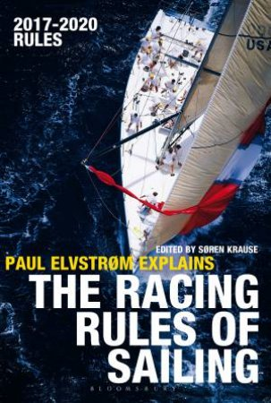 Paul Elvstrom Explains the Racing Rules of Sailing by Paul Elvstrom & Soren Krause