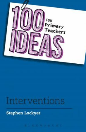 100 Ideas For Primary Teachers: Interventions