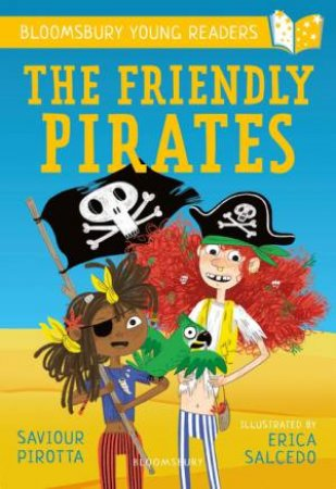 A Bloomsbury Young Reader: The Friendly Pirates by Saviour Pirotta