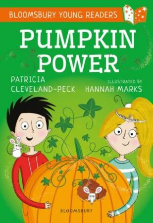 A Bloomsbury Young Reader: Pumpkin Power by Patricia cleveland-peck