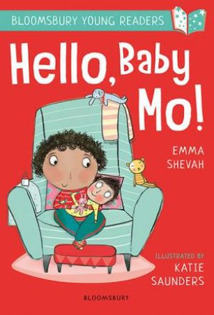 A Bloomsbury Young Reader: Hello, Baby Mo! by Emma Shevah