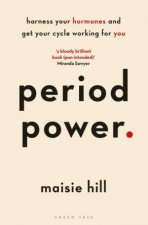 Period Power Harness Your Hormones And Get Your Cycle Working For You