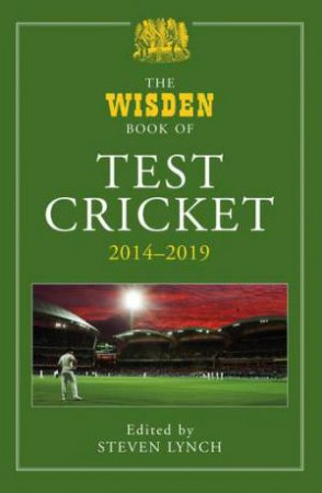 Wisden Book Of Test Cricket 2014 - 2019