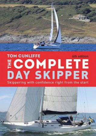 The Complete Day Skipper by Tom Cunliffe