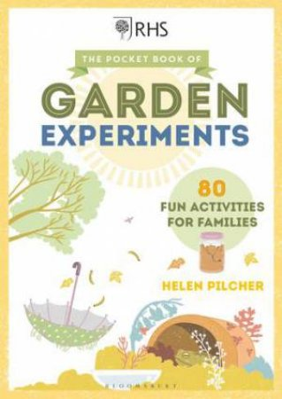 The Pocket Book Of Garden Experiments by Helen Pilcher