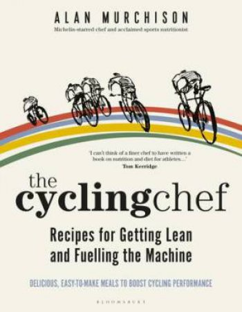 The Cycing Chef: Recipes For Getting Lean