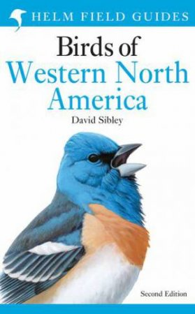 Field Guide To The Birds Of Western North America: Second Edition