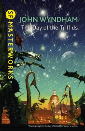 SF Masterworks: The Day Of The Triffids