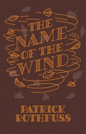 The Name Of The Wind (10th Anniversary Ed)